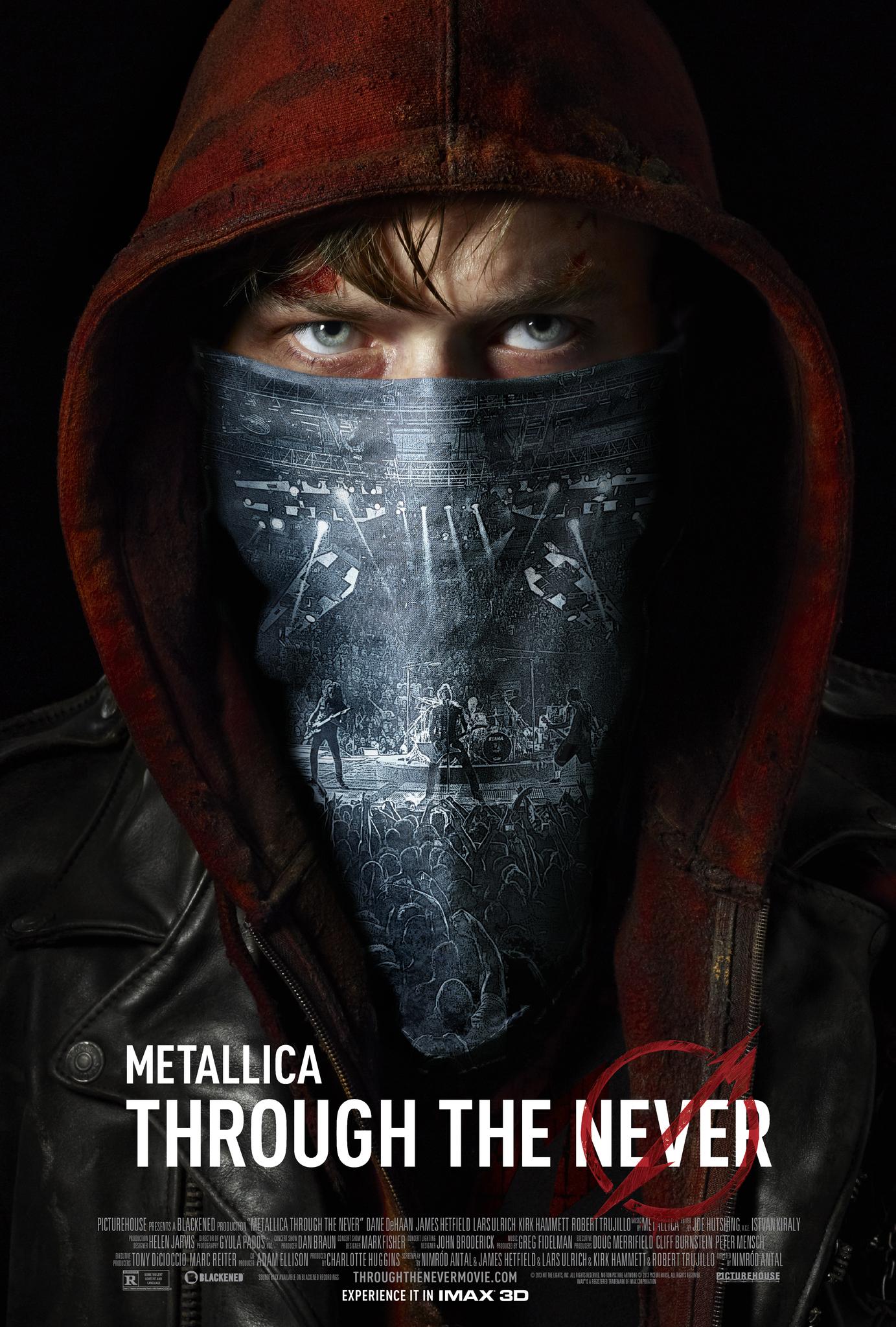 3. Metallica: Through The Never – 2013; Режисьор: Нимрод Антал; Участват: Дейн ДеХаан, Джеймс Хетфийлд, Робърт Трухийо