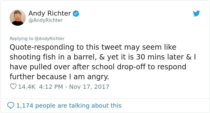 """""""Отговарянето на този туит може да изглежда напълно безсмислено, но половин час по-късно, след като оставих детето на училище, аз ще отговоря, защото съм вбесен""""."""