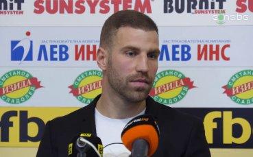 Кирил Динчев: Надградили сме във физическо отношение