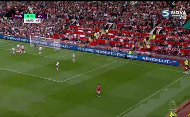 Ман Юнайтед - Астън Вила 0:0 /първо полувреме/