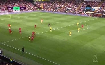 Супер контраатака: Ливърпул откри на Уотфорд